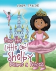 Image for How the Little Girl Shelby Became a Princess