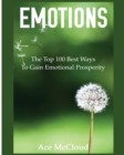 Image for Emotions : The Top 100 Best Ways To Gain Emotional Prosperity