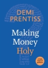 Image for MAKING MONEY HOLY: A LITTLE BOOK OF GUID