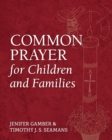 Image for Common Prayer for Children and Families
