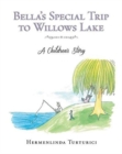 Image for Bella's Special Trip to Willows Lake