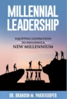 Image for Millennial Leadership : Equipping Generations to Influence a New Millennium