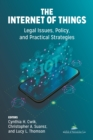 Image for Internet of Things (Iot) : Legal Issues, Policy, and Practical Strategies