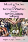 Image for Educating Teachers and Tomorrow's Students through Service-Learning Pedagogy