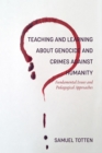 Image for Teaching and learning about genocide and crimes against humanity: fundamental issues and pedagogical approaches