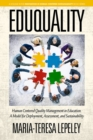 Image for EDUQUALITY: Human Centered Quality Management in Education. A Model for Deployment, Assessment and Sustainability