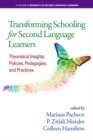 Image for Transforming schooling for second language learners: theoretical insights, policies, pedagogies, and practices