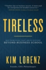 Image for Tireless  : key principles that drive success beyond business school