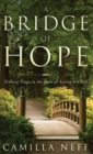 Image for A Bridge of Hope : Finding Peace in the Pain of Losing a Child
