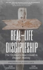 Image for Real-Life Discipleship : The Ordinary Man's Guide to Disciple-Making