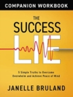 Image for The Success Lie Workbook : 5 Simple Truths to Overcome Overwhelm and Achieve Peace of Mind