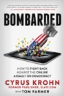 Image for Bombarded  : how to fight back against the online assault on democracy