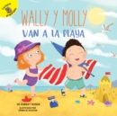 Image for Wally y Molly van a la playa: Wally and Molly Go to the Beach