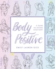Image for Body positive  : a guide to loving your body