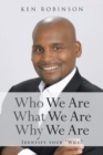 "Image for Who We Are What We Are Why We Are : Identify Your ""why"""
