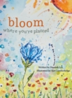 Image for Bloom Where You're Planted : Finding Strength in Your Season