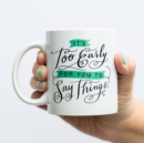 Image for Emily McDowell & Friends It's Too Early For You To Say Things Mug