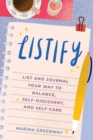 Image for Listify: List and Journal Your Way to Balance, Self-discovery, and Self-care
