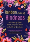 Image for Random Acts of Kindness : 365 Days of Good Deeds, Inspired Ideas and Acts of Goodness