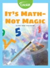 Image for It's Math-Not Magic!