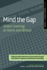 Image for Mind the Gap : Global Learning at Home and Abroad