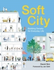 Image for Soft city  : building density for everyday life