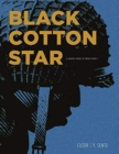 Image for Black cotton star  : a graphic novel of World War II