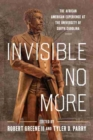 Image for Invisible No More : The African American Experience at the University of South Carolina