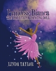Image for Princess Bianca the Ballerina Dancing Doll