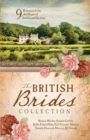 Image for The British brides collection: 9 romances from the home of Austen and Dickens