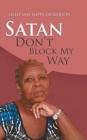 Image for Satan Don't Block My Way