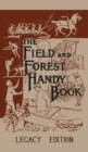Image for The Field And Forest Handy Book (Legacy Edition) : New Ideas For Out Of Doors