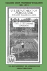 Image for The City Home Garden (Legacy Edition) : The Classic USDA Farmers' Bulletin No. 1044 With Tips And Traditional Methods In Sustainable Gardening And Permaculture