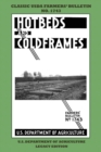 Image for Hotbeds And Coldframes (Legacy Edition) : The Classic USDA Farmers' Bulletin No. 1742 With Tips And Traditional Methods in Sustainable Vegetable Gardening And Plant Propagation In Small Greenhouses