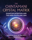 Image for The Chintamani Crystal Matrix : Quantum Intention and the Wish-Fulfilling Gem