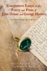 Image for Comparative essays on the poetry and prose of John Donne and George Herbert  : combined lights