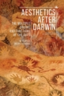 Image for Aesthetics after Darwin : The Multiple Origins and Functions of Art