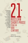 Image for 21 : Russian Short Prose from an Odd Century