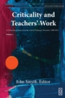 Image for Criticality and Teachers' Work : A Collection of Essays from the Critical Pedagogy Networker, 1988-2002