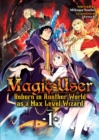 Image for Magic user  : reborn in another world as a Max Level WizardVolume 1