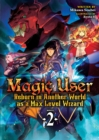 Image for Magic user  : reborn in another world as a Max Level WizardVol. 2