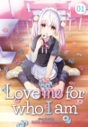 Image for Love me for who I amVol. 1