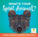 Image for What's Your Spirit Animal? Animal Mandala Coloring Book Adult