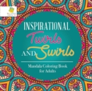 Image for Inspirational Twirls and Swirls Mandala Coloring Book for Adults