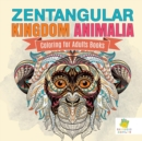 Image for Zentangular Kingdom Animalia Coloring for Adults Books