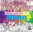 Image for Brain Exercises for Nana Inspirational Coloring for Elderly