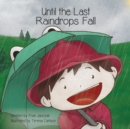 Image for Until the Last Raindrops Fall