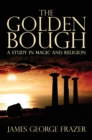 Image for The Golden Bough : A Study of Magic and Religion