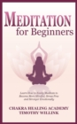 Image for Meditation for Beginners : Learn How to Easily Meditate to Become More Mindful, Stress Free and Stronger Emotionally