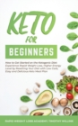 Image for Keto for Beginners : How to Get Started on the Ketogenic Diet: Experience Rapid Weight Loss, Higher Energy Level by Resetting Your Diet with Low Carb, Easy and Delicious Keto Meal Plan